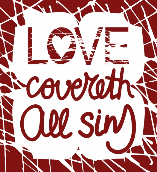 The Bible passage made by hand on a red background Love covered all sins