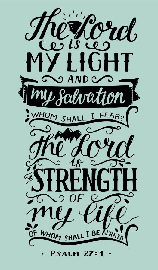 Hand Lettering The Lord Is My Light And My Salvation. Biblical B