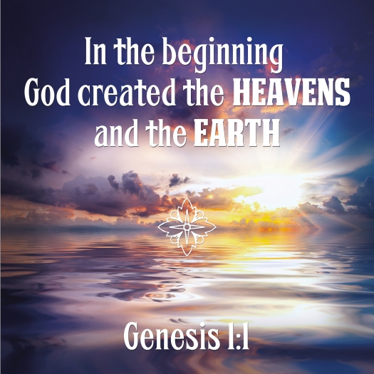 In The Beginning God Created The Heavens And The Earth Genesis 1
