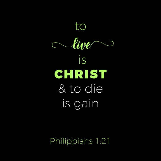 Biblical Phrase From Philippians 1:21, To Live Is Christ, Typogr