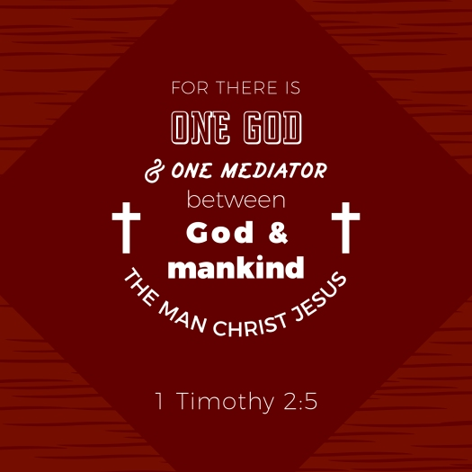 Biblical Scripture Verse From 1 Timothy,for There Is One God And