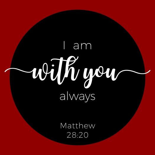 Biblical Phrase From Matthew Gospel, I Am With You Always, Typog