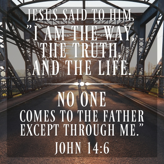 "Jesus Said To Him, ""i Am The Way, The Truth, And The Life. No On"